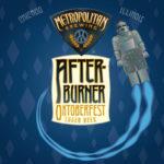 Metropolitan After-Burner Oktoberfest