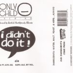 Only Child Brewing I Didn't Do It Ale Label