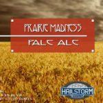 Hailstorm Brewing Prairie Madness Pale Ale