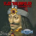 Hailstorm Vlad the Impaler Russian Imperial Stout Label