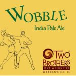 Two Brothers Wobble IPA Label