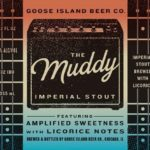 Goose Island The Muddy Imperial Stout Licorice Label