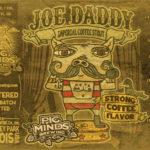 Pig Minds Joe Daddy Label