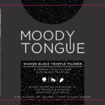 Moody Tongue Shaved Black Truffle Pilsner Label