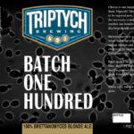 Triptych Batch One Hundred Brettanomyces Blonde Ale Label